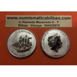 ISLAS COOK 1 DOLAR 2017 BARCO GALEON THE BOUNTY MONEDA DE PLATA PURA SC $1 Dollar coin ONZA OZ OUNCE