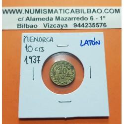 CONSEJO MUNICIPAL DE MENORCA 10 CENTIMOS 1937 VALOR y ESCUDO LATON @RARA@ España MONEDA LOCAL GUERRA CIVIL