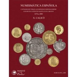 CATALOGO DE TODAS LAS MONEDAS EMITIDAS DESDE LOS REYES CATOLICOS HASTA JUAN CARLOS I 1474-2001 Autor X. CALICÓ @RARO y AGOTADO@