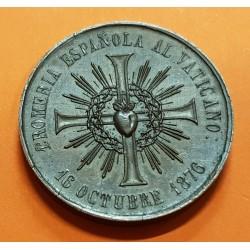 @RARA@ ESPAÑA MEDALLA DE COBRE 16 de OCTUBRE de 1876 PAPA PIO IX 1ª ROMERIA ESPAÑOLA AL VATICANO @LUJO@