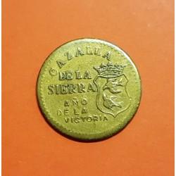 CAZALLA DE LA SIERRA 10 CENTIMOS 1937 AÑO DE LA VICTORIA LATON @RARA TAN BONITA@ ESPAÑA MONEDA LOCAL DE LA GUERRA CIVIL